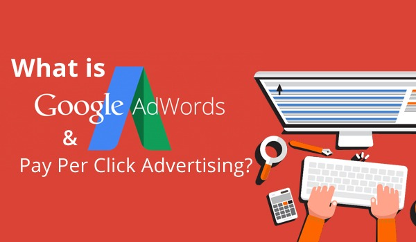 What is Google AdWords & Pay per Click Advertising? - Web